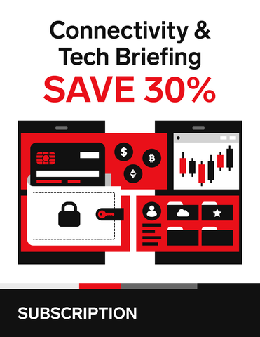 Connectivity & Tech Briefing Subscription