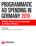 Programmatic Ad Spending in Germany 2019: Mobile Drives an Increasingly Confident Market