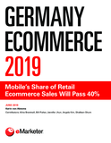 Germany Ecommerce 2019: Mobile's Share of Retail Ecommerce Sales Will Pass 40%