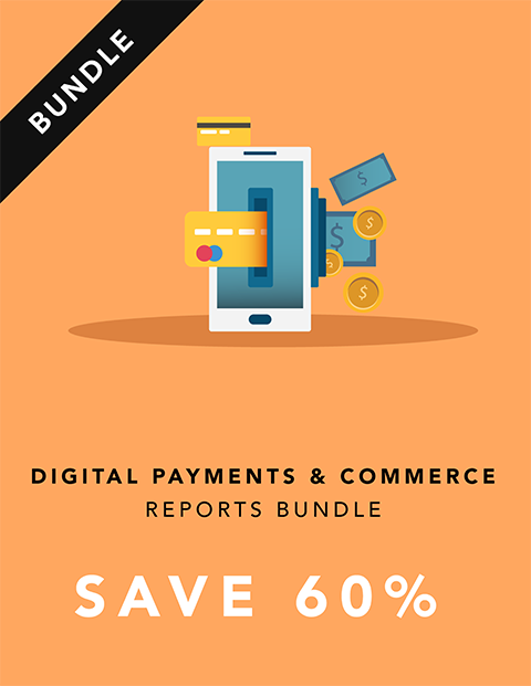 The Digital Payments & Commerce Reports Bundle