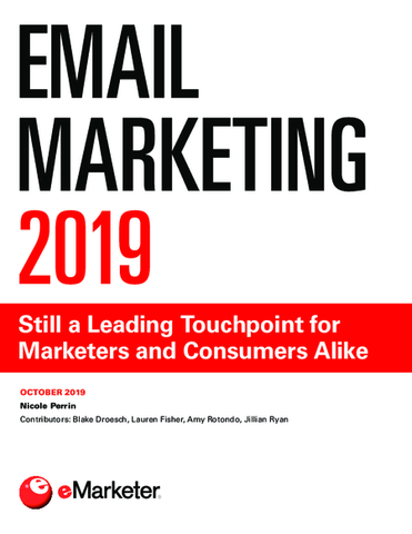 Email Marketing 2019: Still a Leading Touchpoint for Marketers and Consumers Alike