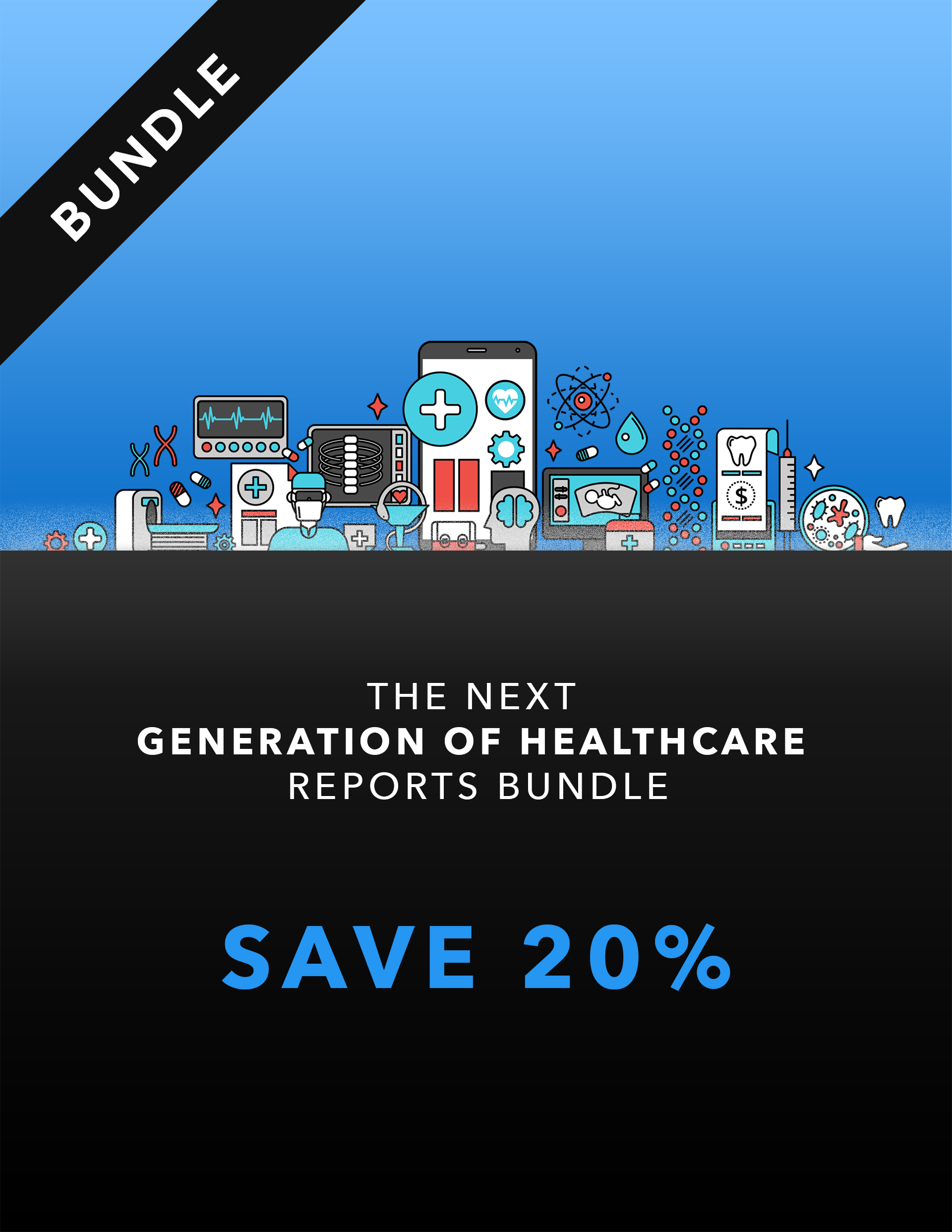 The Next Generation of Healthcare Reports Bundle