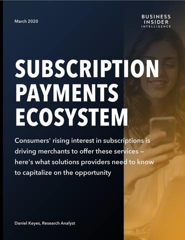 The Subscription Payments Ecosystem Report