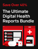 Ultimate Digital Health Reports Bundle (ALL Reports)