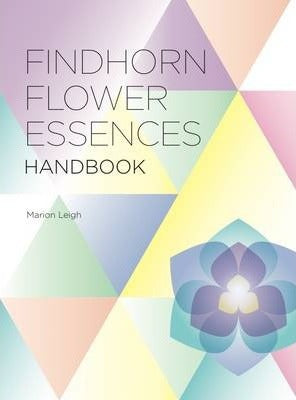 Findhorn Flower Essences Handbook