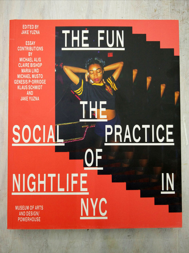 Genesis BREYER P-ORRIDGE | The Fun: The Social Practice of Nightlife in NYC