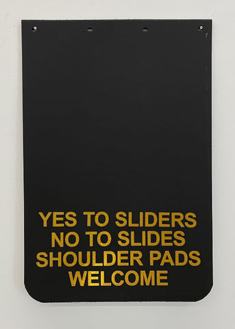 CARY LEIBOWITZ | Mudflap (Yes to Sliders, No to Slides, Shoulder Pads Welcome)