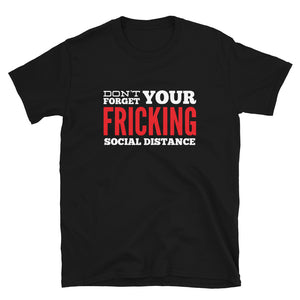 Don't Forget Your Fricking Social Distance