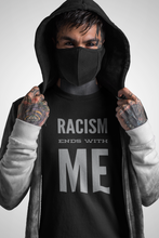Load image into Gallery viewer, Racism Ends With Me