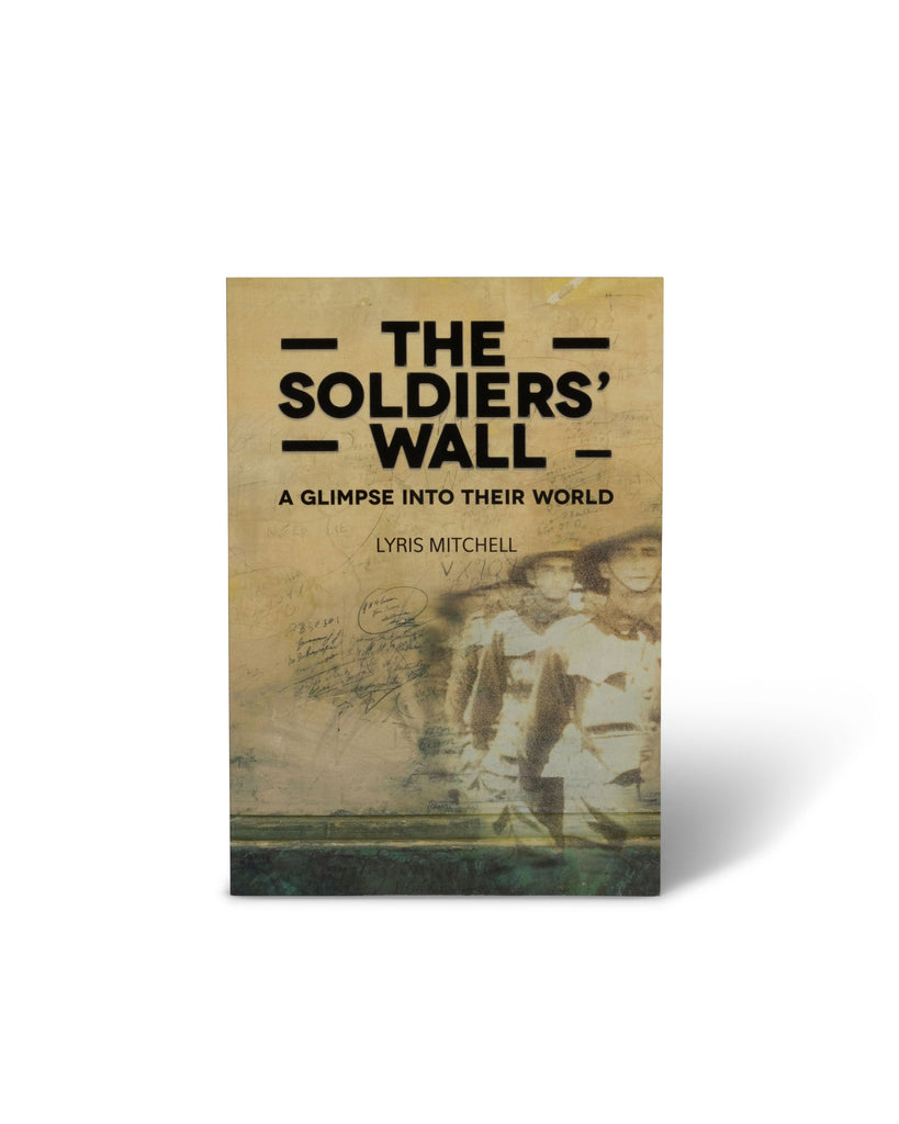 The Soldiers' Wall by Lyris Mitchell