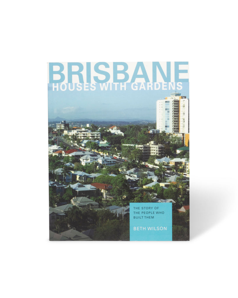 Brisbane Houses with Gardens by Beth Wilson