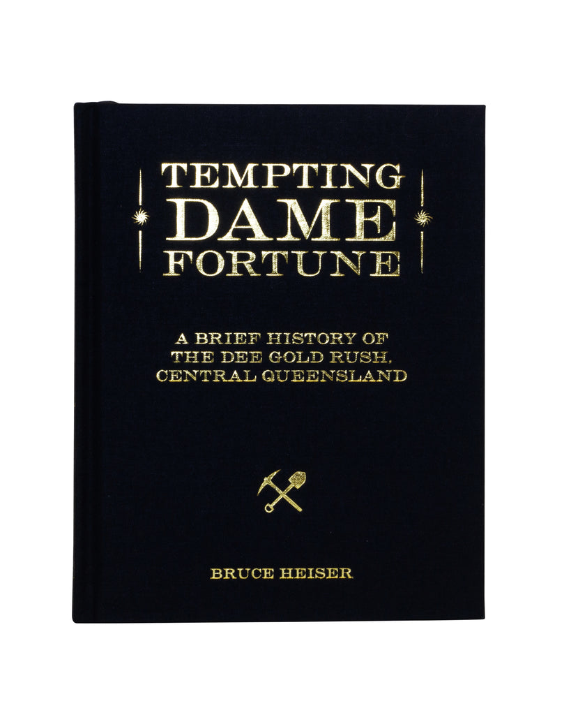 Tempting Dame Fortune | A Brief History of the Dee Goldrush