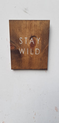 Stay Wild minimal Wood sign