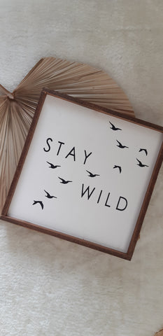 Stay Wild with birds Wood Sign