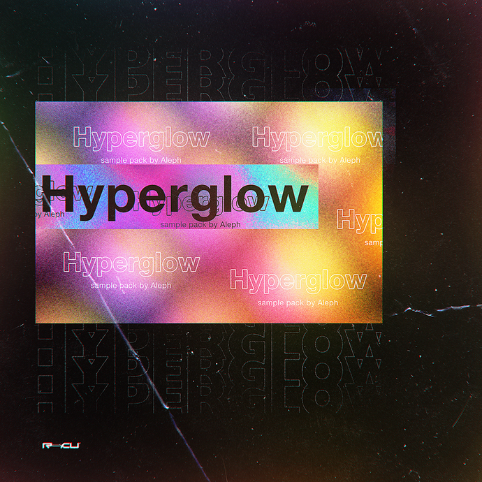 ALEPH - Hyperglow - SAMPLE PACK