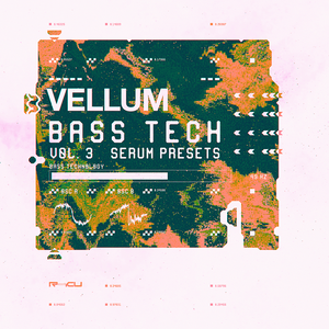 Vellum - Bass Technology Volume 3 - Serum Presets