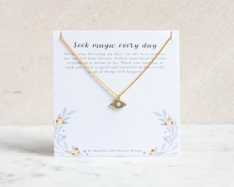 "Evil Eye Opal Necklace ""Seek Magic Every Day"""