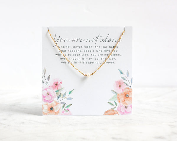 You are not alone - Pearl Necklace in gold or silver