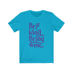 Be Kind Bring Wine Tee