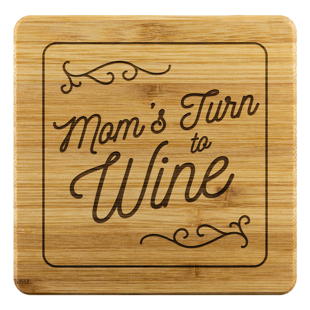 Mom's Turn To Wine Coasters