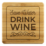 Save Water...Drink Wine Coasters