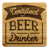 Certified Beer Drinker Coasters