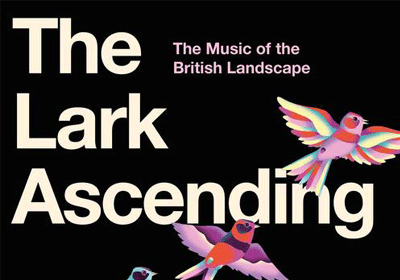 The Lark Ascending: The Music of the British Landscape