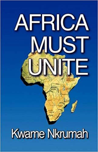 """African Must Unite"" by Kwame Nkrumah"