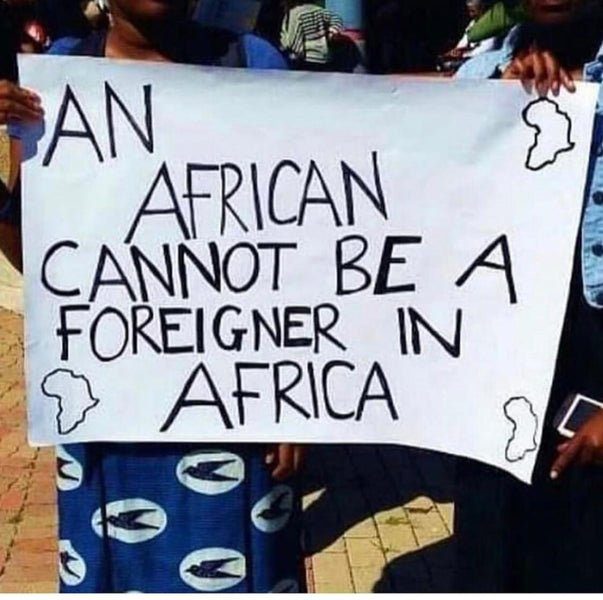"""An African Cannot Be A Foreigner In Africa"""