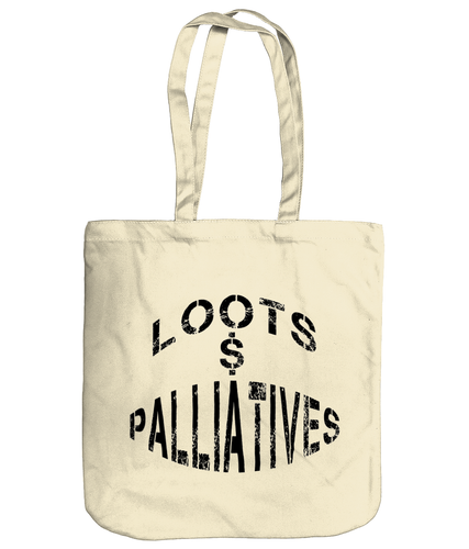 Loots & Palliatives Tote Bag
