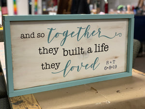 And so together they build a life they loved