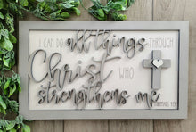 Load image into Gallery viewer, Layered Quote: Philippians 4 13 All things through Christ