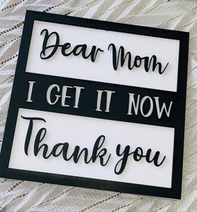 Layered Words Mini Signs: Dear Mom, I Get it Now, Thank You