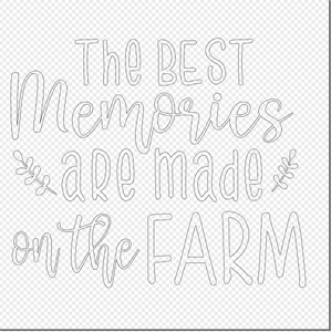 Digital Download: Best Memories are made on the Farm