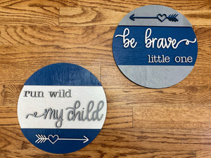 Set of 2 Rounds: Run WIld and Be Brave SVG File Laser Glowforge Ready