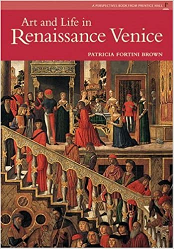 Art and Life in Renaissance Venice USED