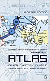 The Penguin Atlas of World History: From the French Revolution to the present VOL 2