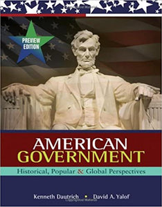 American Government: Historical, Popular, and Global Perspectives, Alternate Preview Edition USED