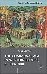 The Communal Age in Western Europe, c.1100-1800