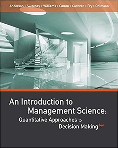 An Introduction to Management Science: Quantitative Approaches to Decision Making USED