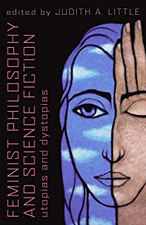 Feminist philosophy and science fiction USED