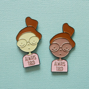 Always Tired Enamel Pin
