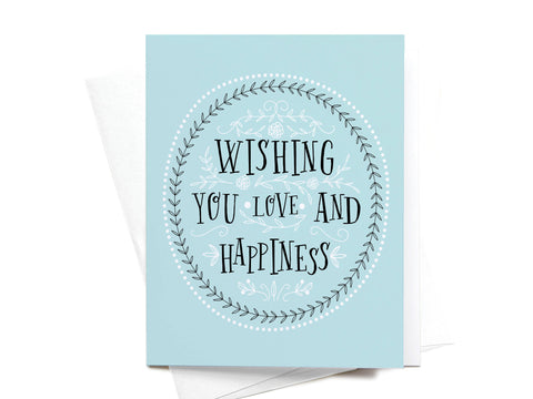 Wishing You Love and Happiness Greeting Card