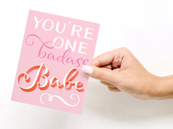 You're One Badass Babe Greeting Card