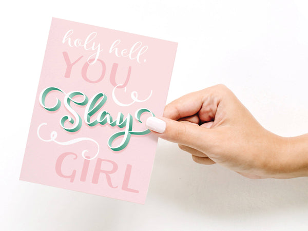 Holy Hell, You Slay Girl Greeting Card