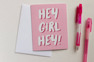 Hey Girl Hey Card