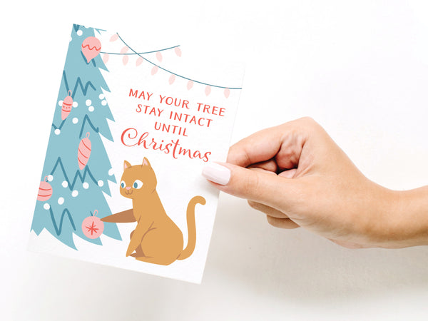 May Your Tree Stay Intact Until Christmas Greeting Card