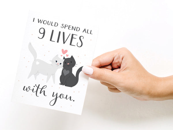 I Would Spend All 9 Lives With You Cats Greeting Card