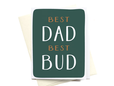 Best Dad Best Bud Greeting Card
