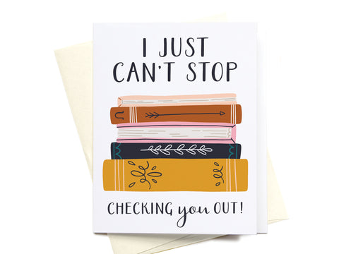 I Just Can't Stop Checking You Out Greeting Card